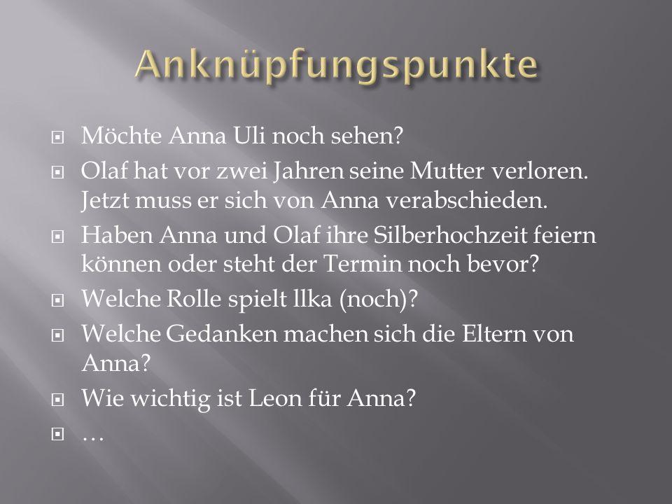 Möchte Anna Uli noch sehen? Olaf hat vor zwei Jahren seine Mutter verloren. Jetzt muss er sich von Anna verabschieden. Haben Anna und Olaf ihre Silber