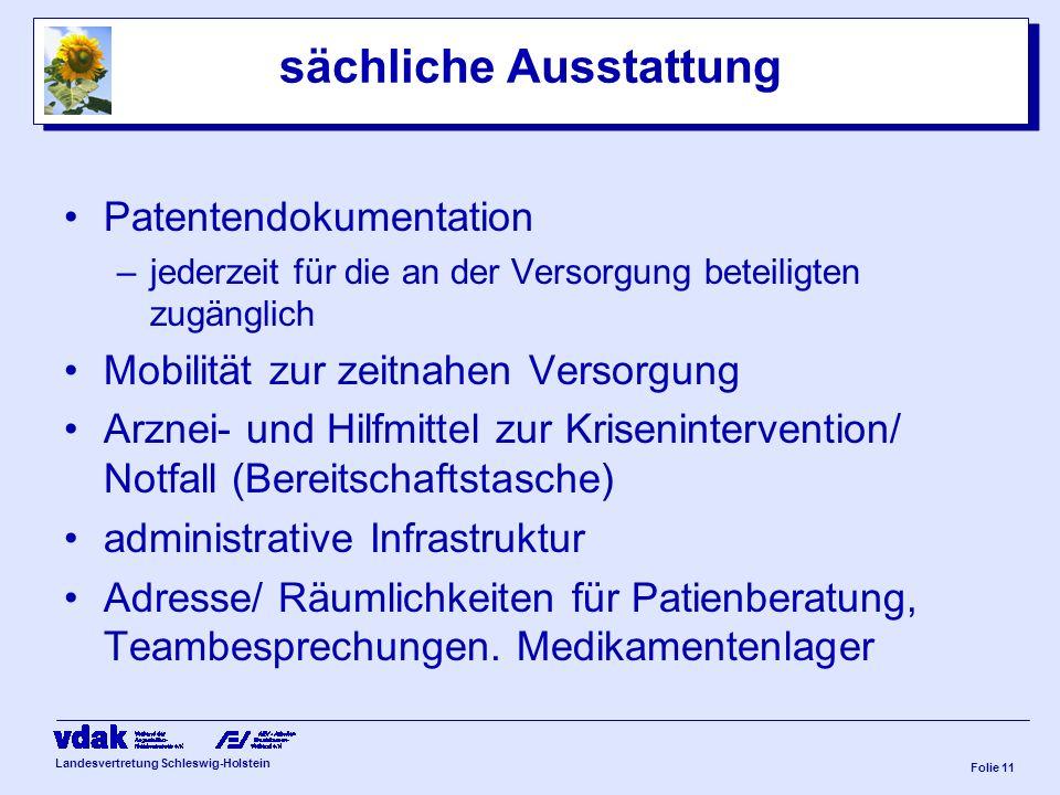 Landesvertretung Schleswig-Holstein Folie 10 Qualifikation weitere Teammitglieder werden Sozialarbeiter, -pädagogen, Psychologen u.a.