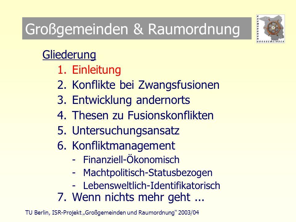 TU Berlin, ISR-Projekt Großgemeinden und Raumordnung 2003/04 1.