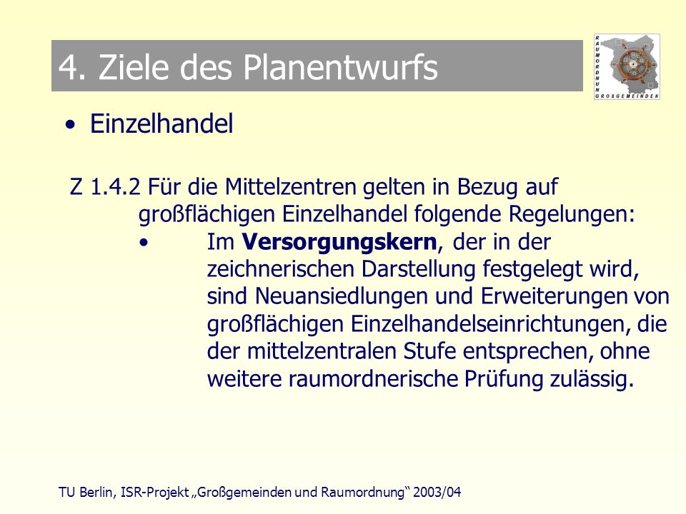 TU Berlin, ISR-Projekt Großgemeinden und Raumordnung 2003/04 4.