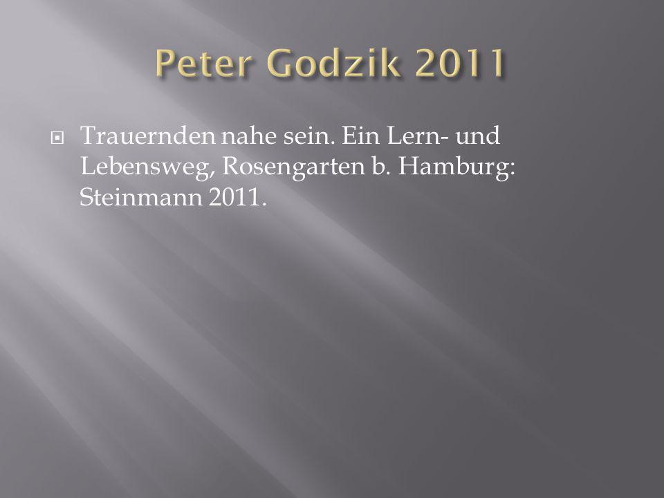 Trauernden nahe sein. Ein Lern- und Lebensweg, Rosengarten b. Hamburg: Steinmann 2011.