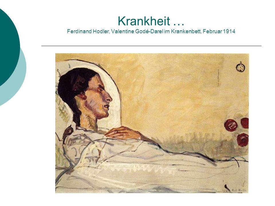Sterben … Ferdinand Hodler, Die sterbende Valentine Godé-Darel, 24. Januar 1915