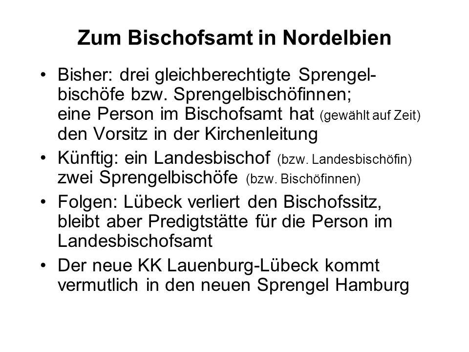 Zum Bischofsamt in Nordelbien Bisher: drei gleichberechtigte Sprengel- bischöfe bzw.
