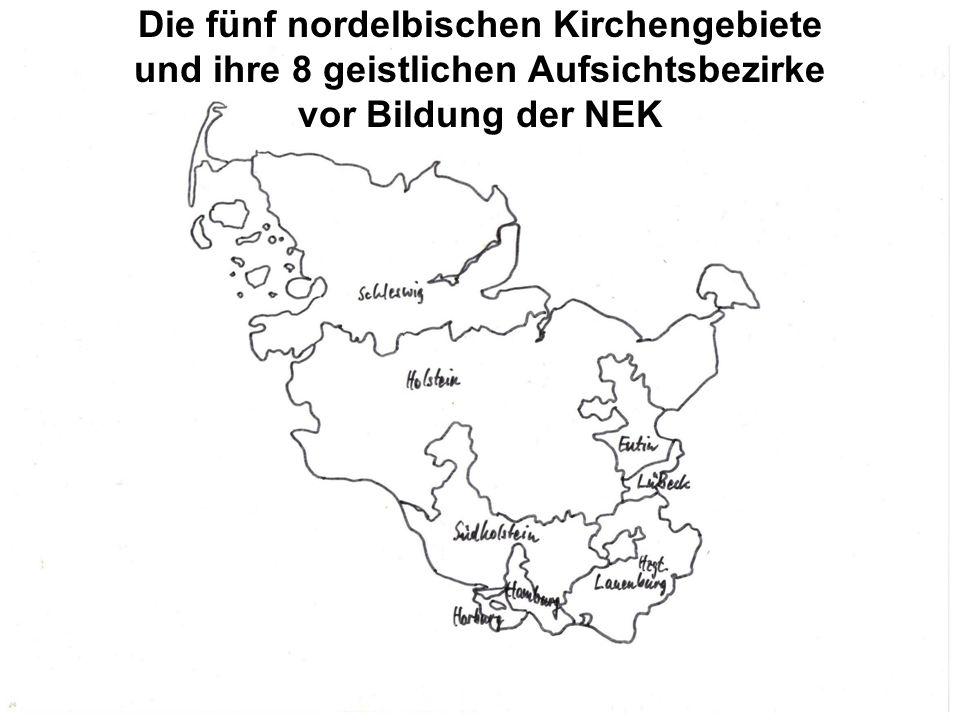 Die fünf nordelbischen Kirchengebiete und ihre 8 geistlichen Aufsichtsbezirke vor Bildung der NEK