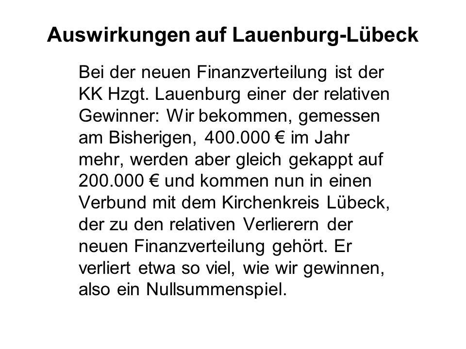 Auswirkungen auf Lauenburg-Lübeck Bei der neuen Finanzverteilung ist der KK Hzgt.