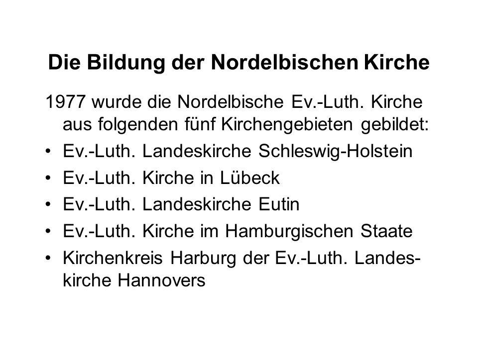 Die Bildung der Nordelbischen Kirche 1977 wurde die Nordelbische Ev.-Luth.