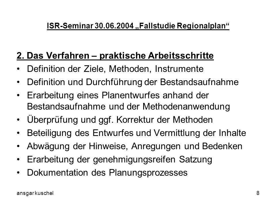 ansgar kuschel9 ISR-Seminar 30.06.2004 Fallstudie Regionalplan 3.