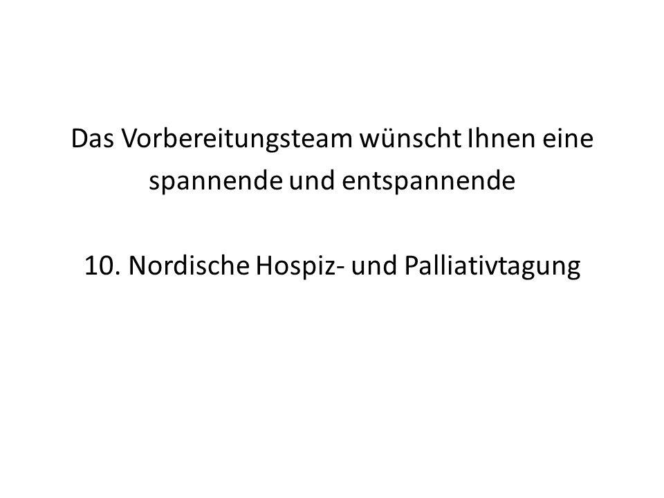 Das Vorbereitungsteam wünscht Ihnen eine spannende und entspannende 10. Nordische Hospiz- und Palliativtagung