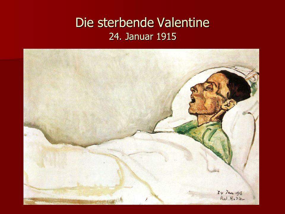 Die sterbende Valentine 24. Januar 1915