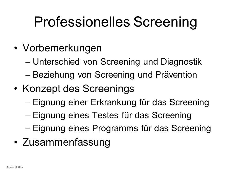 Professionelles Screening Vorbemerkungen –Unterschied von Screening und Diagnostik –Beziehung von Screening und Prävention Konzept des Screenings –Eig