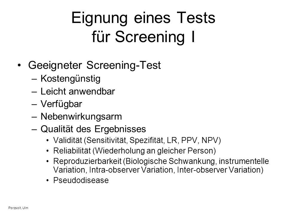 Eignung eines Tests für Screening I Geeigneter Screening-Test –Kostengünstig –Leicht anwendbar –Verfügbar –Nebenwirkungsarm –Qualität des Ergebnisses