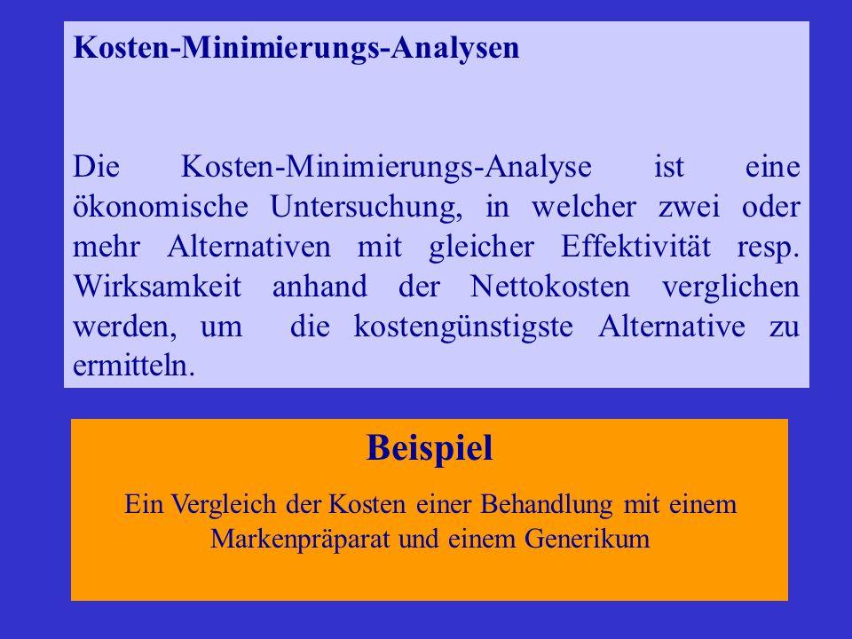 Kosten-Minimierungs-Analysen Die Kosten-Minimierungs-Analyse ist eine ökonomische Untersuchung, in welcher zwei oder mehr Alternativen mit gleicher Ef