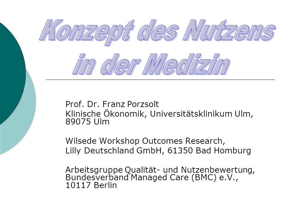 Prof. Dr. Franz Porzsolt Klinische Ökonomik, Universitätsklinikum Ulm, 89075 Ulm Wilsede Workshop Outcomes Research, Lilly Deutschland GmbH, 61350 Bad