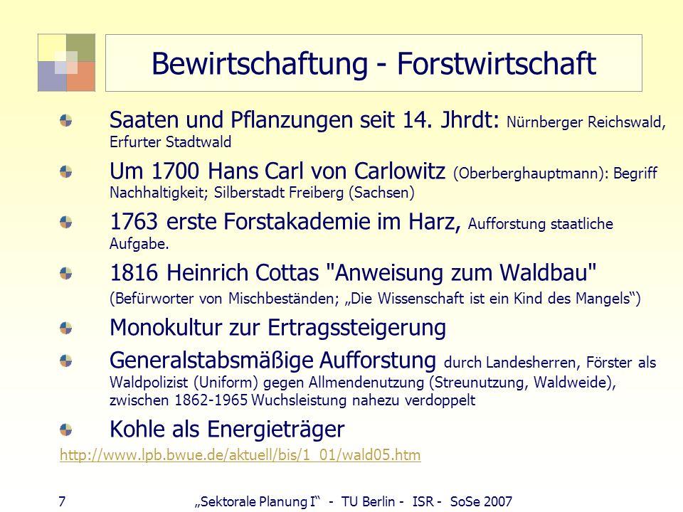 7Sektorale Planung I - TU Berlin - ISR - SoSe 2007 Bewirtschaftung - Forstwirtschaft Saaten und Pflanzungen seit 14. Jhrdt: Nürnberger Reichswald, Erf