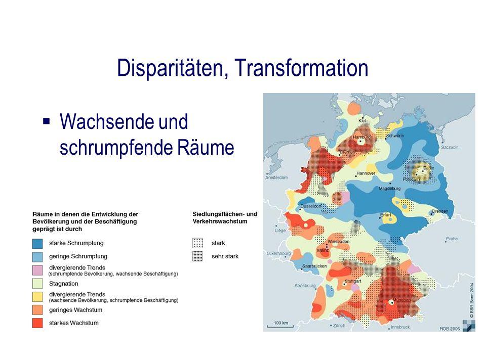 Disparitäten, Transformation Wachsende und schrumpfende Räume