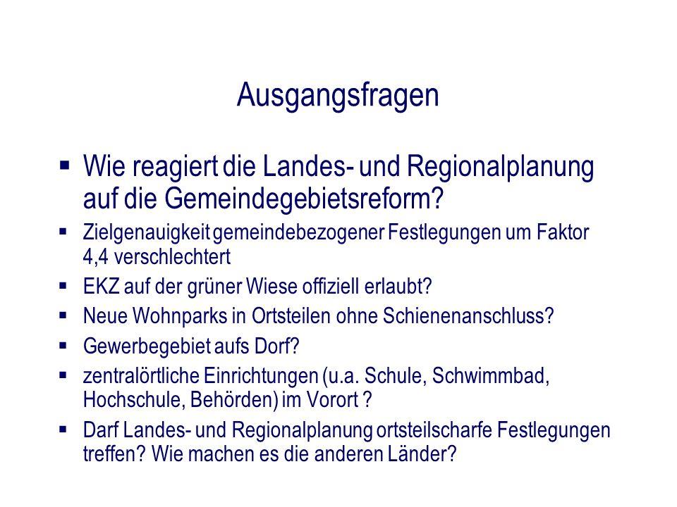 Ausgangsfragen Wie reagiert die Landes- und Regionalplanung auf die Gemeindegebietsreform? Zielgenauigkeit gemeindebezogener Festlegungen um Faktor 4,