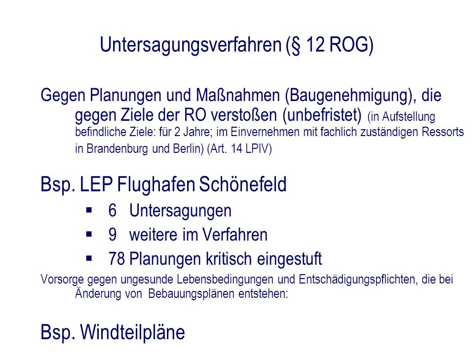 Untersagungsverfahren (§ 12 ROG) Gegen Planungen und Maßnahmen (Baugenehmigung), die gegen Ziele der RO verstoßen (unbefristet) (in Aufstellung befind