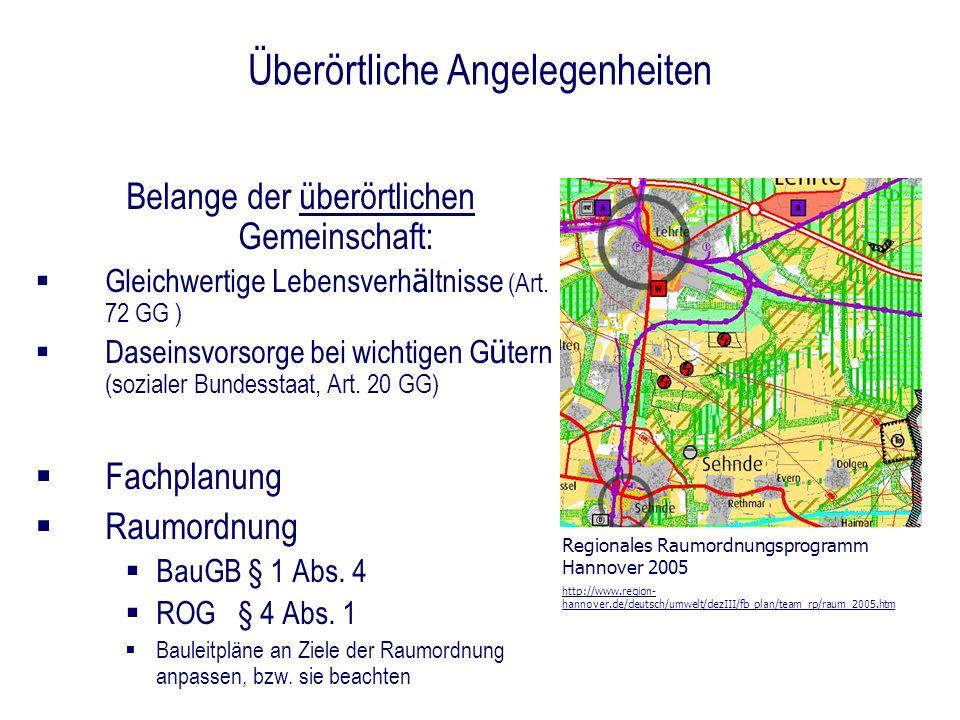 Überörtliche Angelegenheiten Belange der überörtlichen Gemeinschaft: Gleichwertige Lebensverh ä ltnisse (Art. 72 GG ) Daseinsvorsorge bei wichtigen G