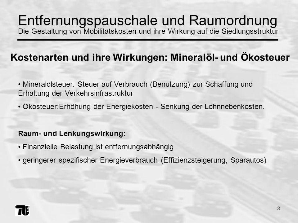 8 Mineralölsteuer: Steuer auf Verbrauch (Benutzung) zur Schaffung und Erhaltung der Verkehrsinfrastruktur Ökosteuer:Erhöhung der Energiekosten - Senku