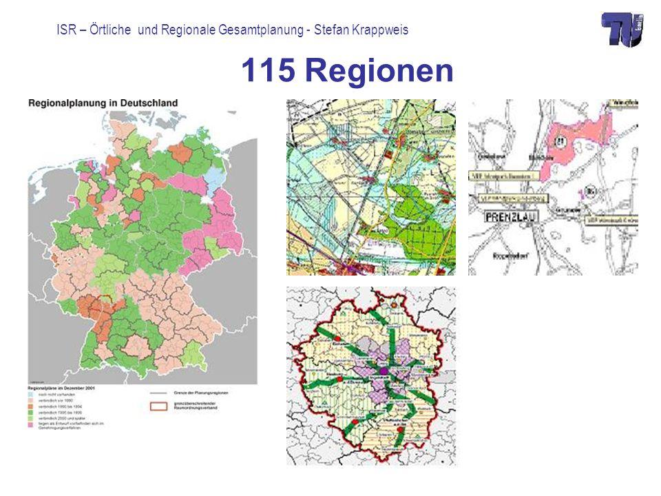 ISR – Örtliche und Regionale Gesamtplanung - Stefan Krappweis 115 Regionen