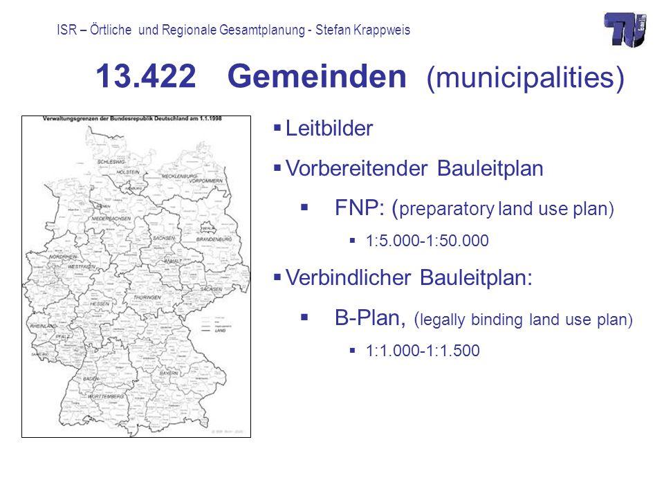 ISR – Örtliche und Regionale Gesamtplanung - Stefan Krappweis 13.422 Gemeinden (municipalities) Leitbilder Vorbereitender Bauleitplan FNP: ( preparato