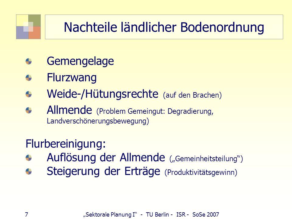 8Sektorale Planung I - TU Berlin - ISR - SoSe 2007 Notwendigkeit der Flurbereinigung 1.