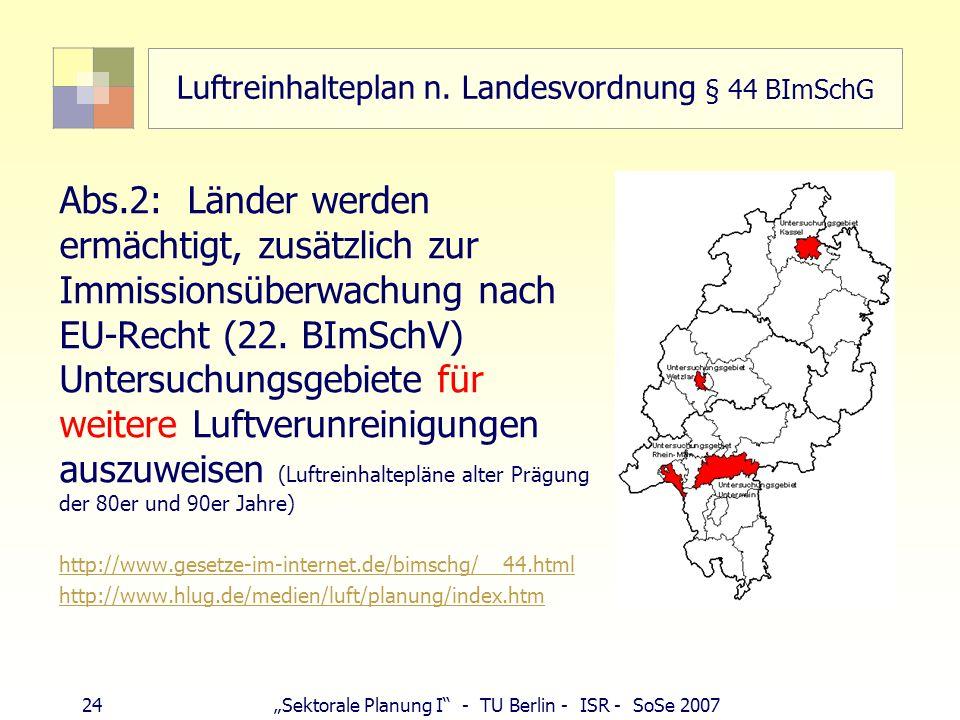 23Sektorale Planung I - TU Berlin - ISR - SoSe 2007 Luftreinhalteplan München Verkehrsbezogene Maßnahmen GVZ (Güternahverkehr durch Kleinlaster) City-