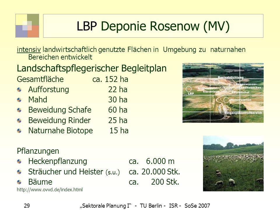 29Sektorale Planung I - TU Berlin - ISR - SoSe 2007 LBP Deponie Rosenow (MV) intensiv landwirtschaftlich genutzte Flächen in Umgebung zu naturnahen Be