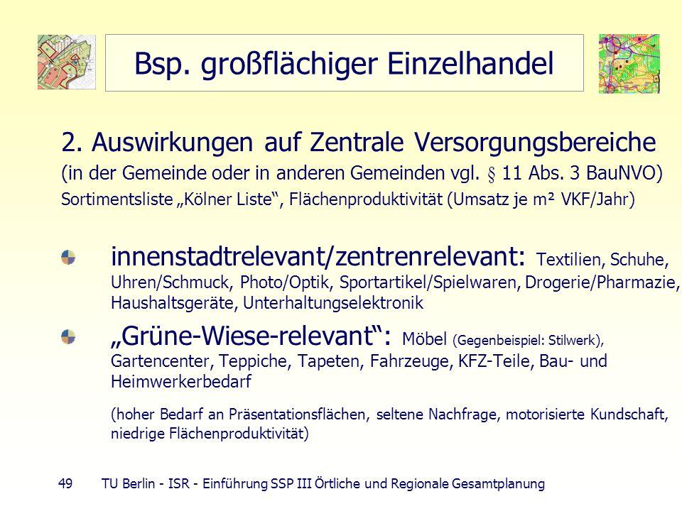 49 TU Berlin - ISR - Einführung SSP III Örtliche und Regionale Gesamtplanung Bsp. großflächiger Einzelhandel 2. Auswirkungen auf Zentrale Versorgungsb