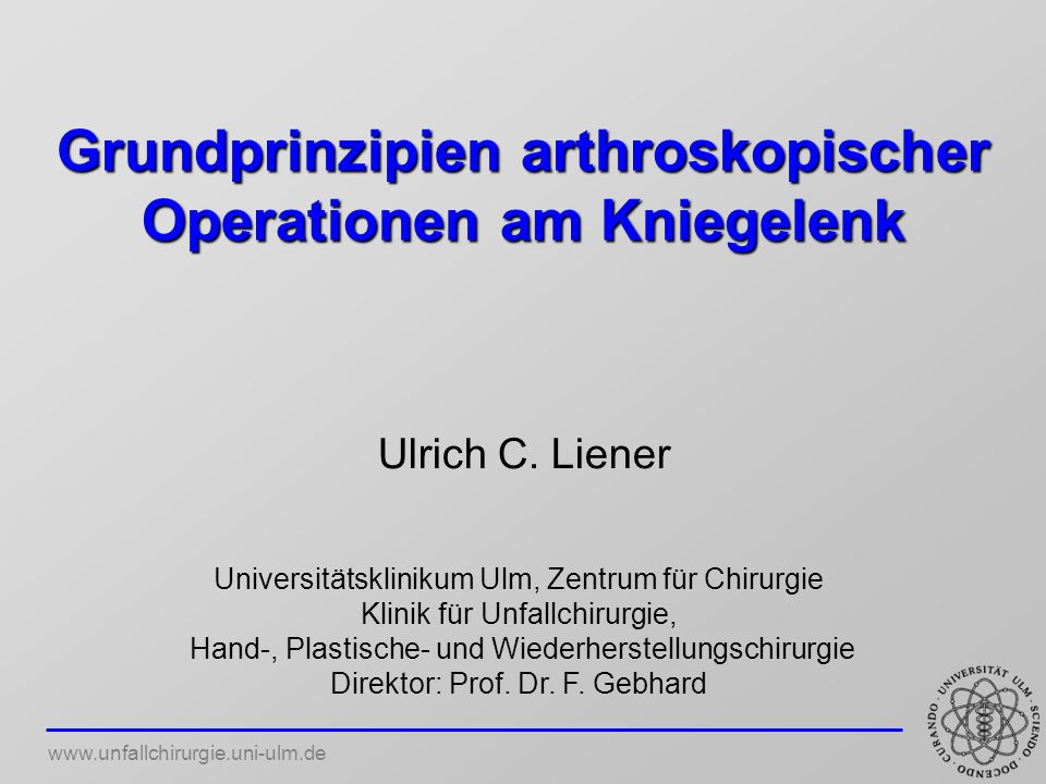 Grundprinzipien arthroskopischer Operationen am Kniegelenk Ulrich C.