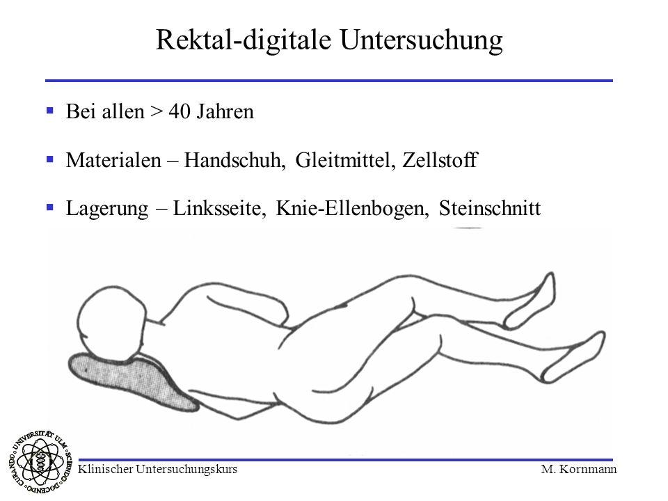 Rektal-digitale Untersuchung Bei allen > 40 Jahren Materialen – Handschuh, Gleitmittel, Zellstoff Lagerung – Linksseite, Knie-Ellenbogen, Steinschnitt