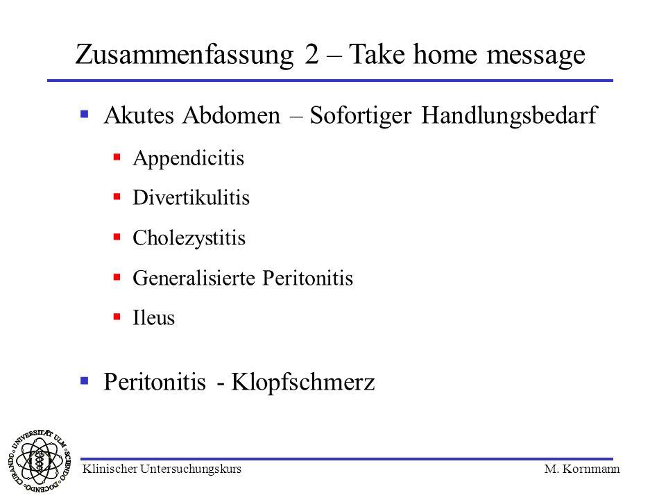 Akutes Abdomen – Sofortiger Handlungsbedarf Appendicitis Divertikulitis Cholezystitis Generalisierte Peritonitis Ileus Peritonitis - Klopfschmerz Zusa