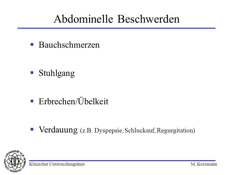 Bauchschmerzen Stuhlgang Erbrechen/Übelkeit Verdauung (z.B. Dyspepsie, Schluckauf, Regurgitation) Abdominelle Beschwerden Klinischer Untersuchungskurs