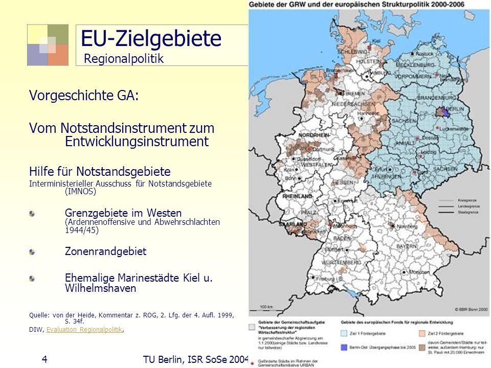 5 TU Berlin, ISR SoSe 2004 Bodennutzungsplanung II Fördermittel - EU Gemeinschaftsinitiativen (aus Strukturfonds) Interreg (3 Partner) Leader Urban Equal