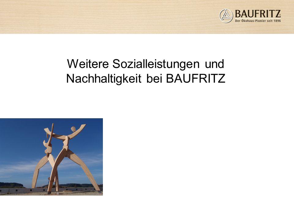 Weitere Sozialleistungen und Nachhaltigkeit bei BAUFRITZ