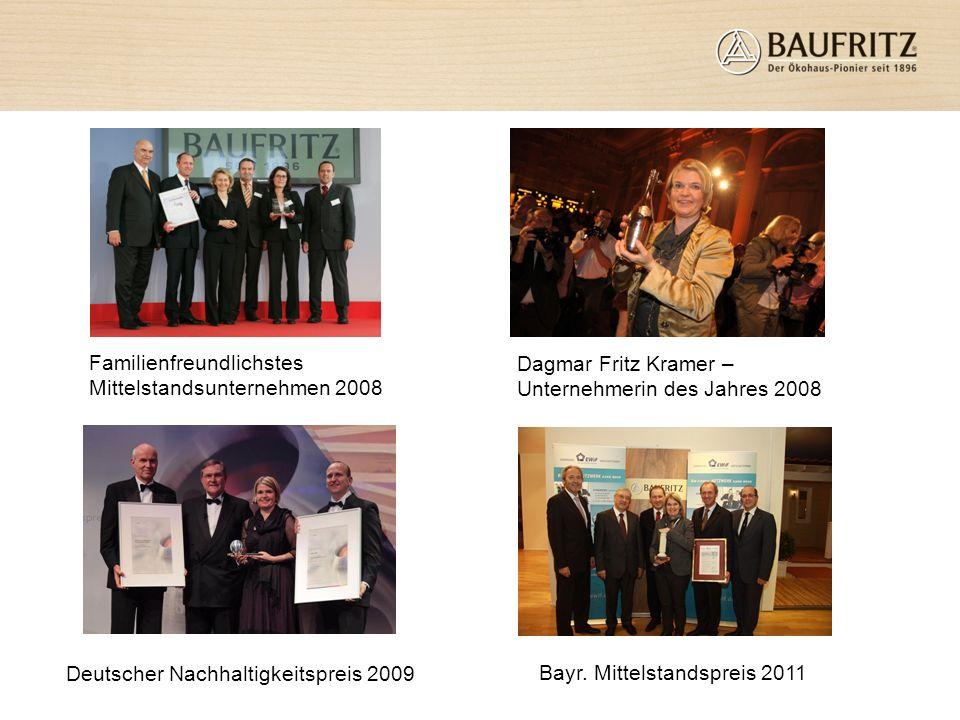 Auszeichnungen und Preise Deutscher Nachhaltigkeitspreis 2009 Familienfreundlichstes Mittelstandsunternehmen 2008 Dagmar Fritz Kramer – Unternehmerin