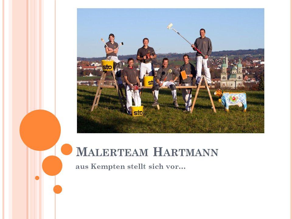 M ALERTEAM H ARTMANN aus Kempten stellt sich vor…