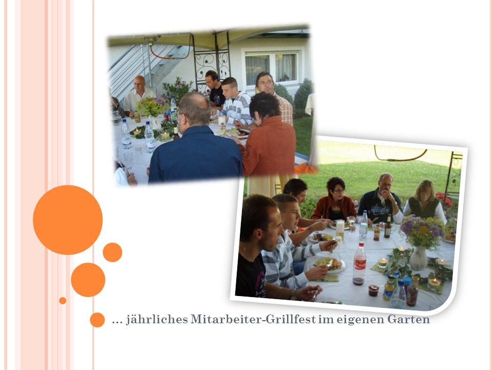 … jährliches Mitarbeiter-Grillfest im eigenen Garten