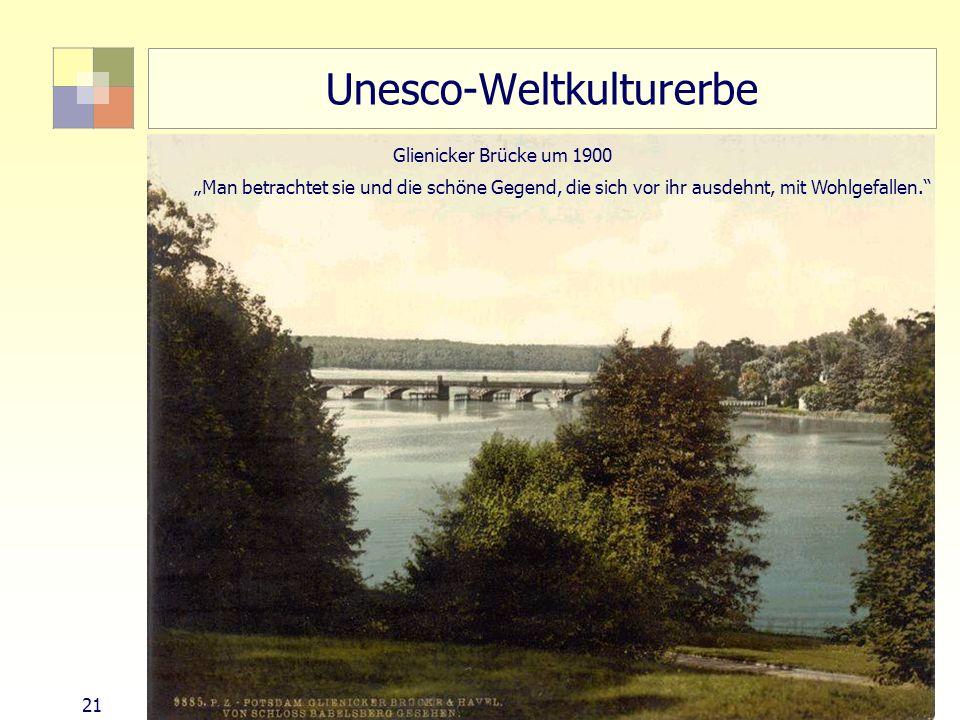 21Sektorale Planung I - TU Berlin - ISR - SoSe 2004 Unesco-Weltkulturerbe Glienicker Brücke um 1900 Man betrachtet sie und die schöne Gegend, die sich