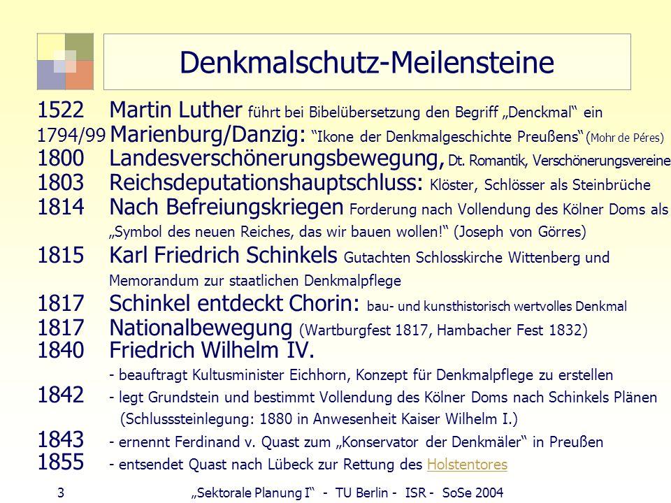 3Sektorale Planung I - TU Berlin - ISR - SoSe 2004 Denkmalschutz-Meilensteine 1522Martin Luther führt bei Bibelübersetzung den Begriff Denckmal ein 17