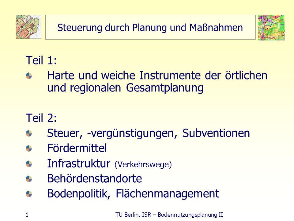 2 TU Berlin, ISR – Bodennutzungsplanung II Teil 1: Steuerung durch Planung Werkzeuge Neue Aufgaben, Zukunft für PlanerInnen Örtliche und überörtliche Angelegenheiten Überörtliche Angelegenheiten Fachplanung Raumordnung Harte und weiche Instrumente der Gesamtplanung regional örtlich