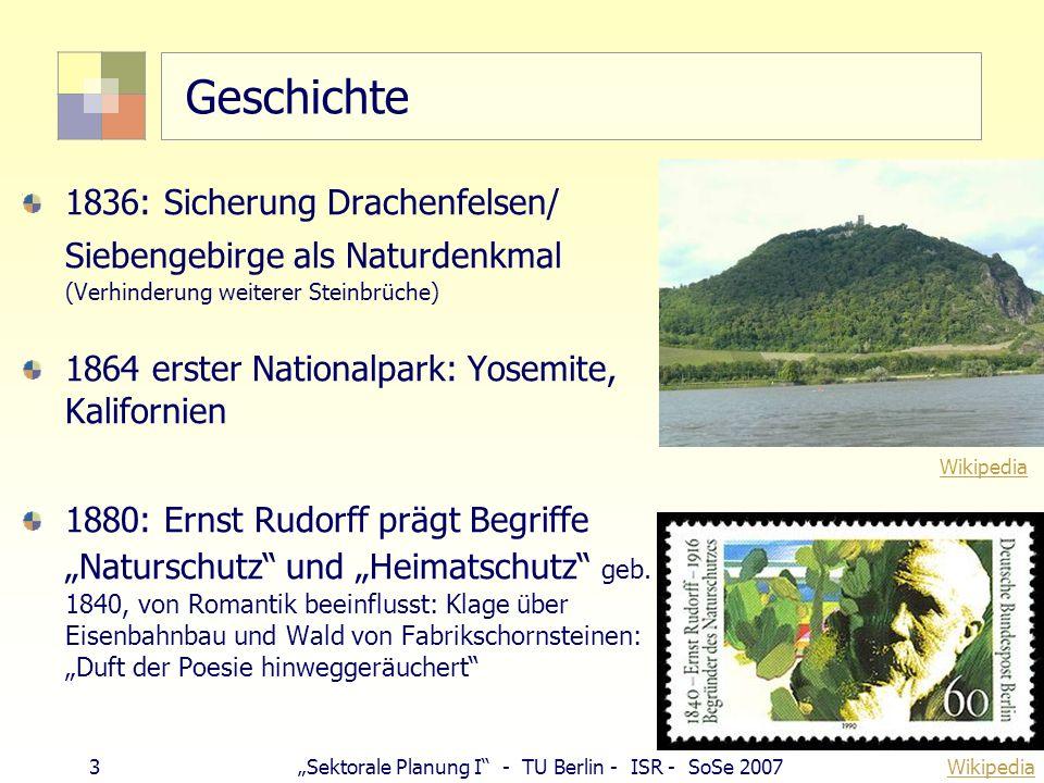 3Sektorale Planung I - TU Berlin - ISR - SoSe 2007 Geschichte 1836: Sicherung Drachenfelsen/ Siebengebirge als Naturdenkmal (Verhinderung weiterer Ste