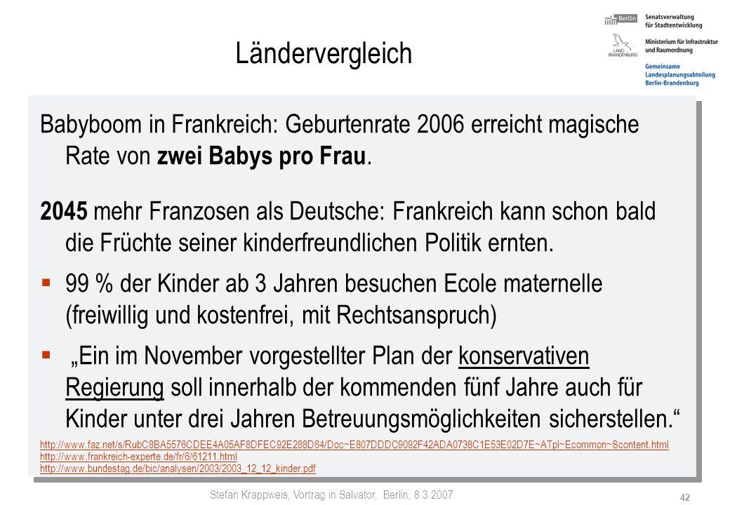 Stefan Krappweis, Vortrag in Salvator, Berlin, 8.3.2007 41 Ländervergleich Emanzipation oder Kindergeld? Wie sich die unterschiedlichen Kinderzahlen i