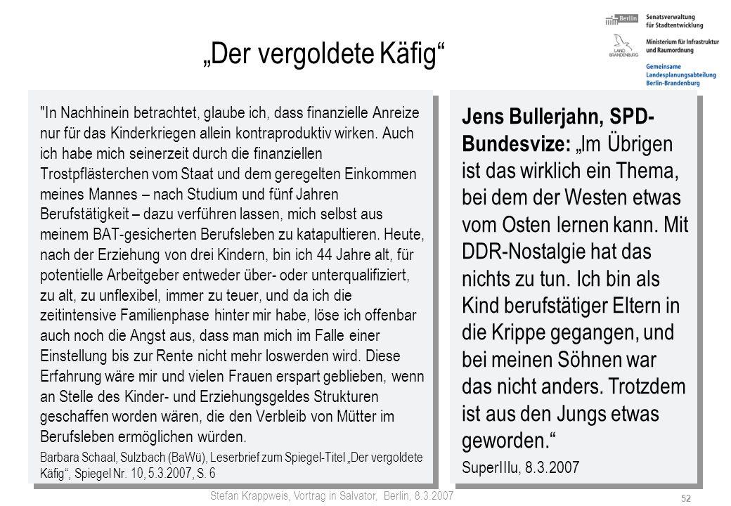 Stefan Krappweis, Vortrag in Salvator, Berlin, 8.3.2007 51 Familienkrach in Deutschland Pro (71 % für Verdreifachung der Krippenplätze, West: 66%; Ost