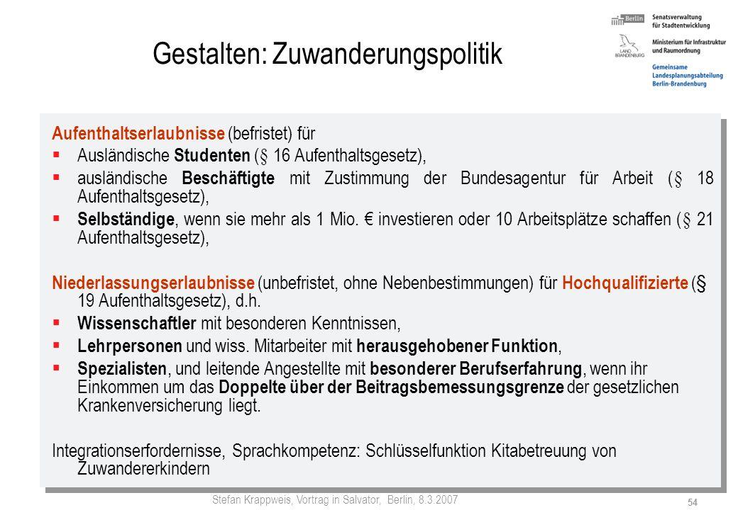 Stefan Krappweis, Vortrag in Salvator, Berlin, 8.3.2007 53 b) Zuwanderungspolitik Variante 9: + 300.000 Zuwanderer (stabile EW-Zahl) Variante 5: + 200