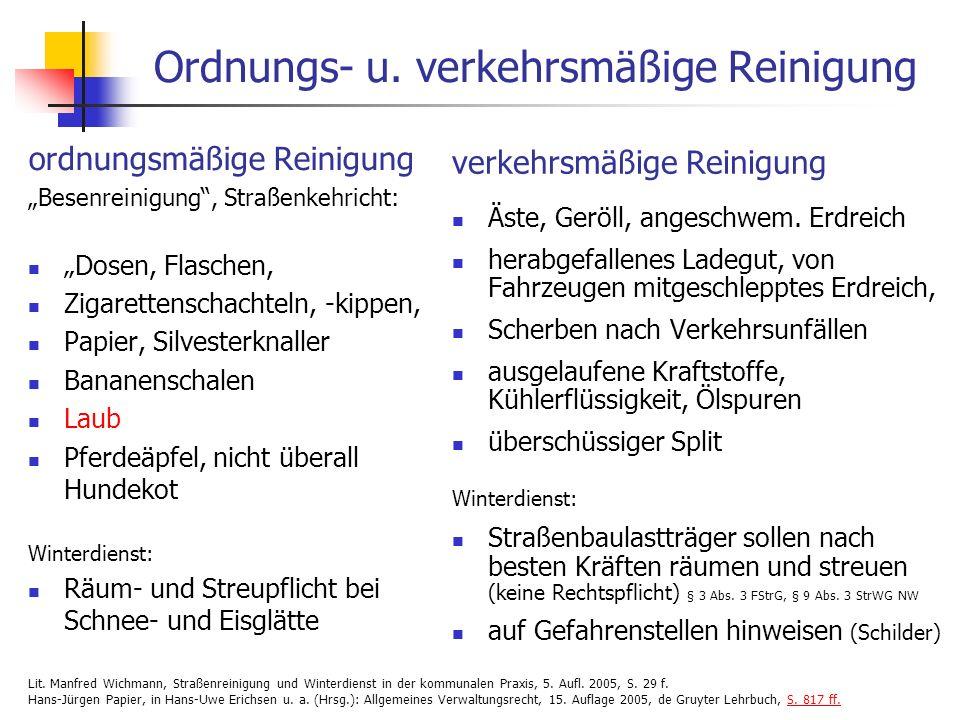 24.01.2014 WS 08/09 Vertiefende Infrastrukturplanung, ISR, TU-Berlin 5 Pflichtenkreise Vorrang der ordnungsmäßigen oder polizeimäßigen Reinigung vor der verkehrsmäßigen Reinigung Ausnahme Bayern: wenn...