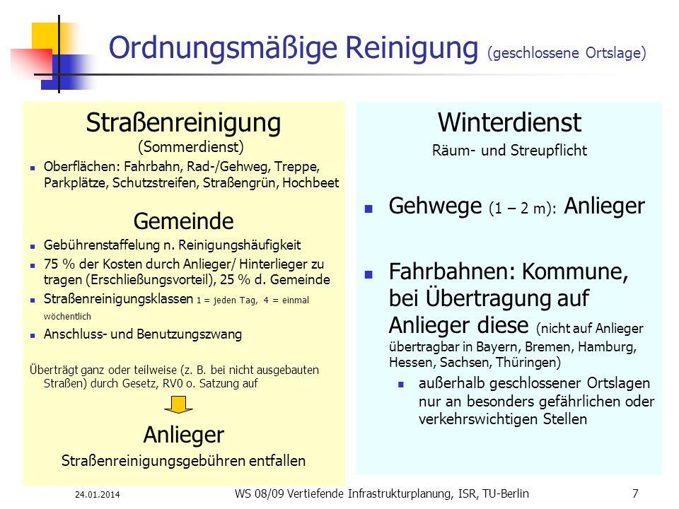24.01.2014 WS 08/09 Vertiefende Infrastrukturplanung, ISR, TU-Berlin 7 Ordnungsmäßige Reinigung (geschlossene Ortslage) Straßenreinigung (Sommerdienst