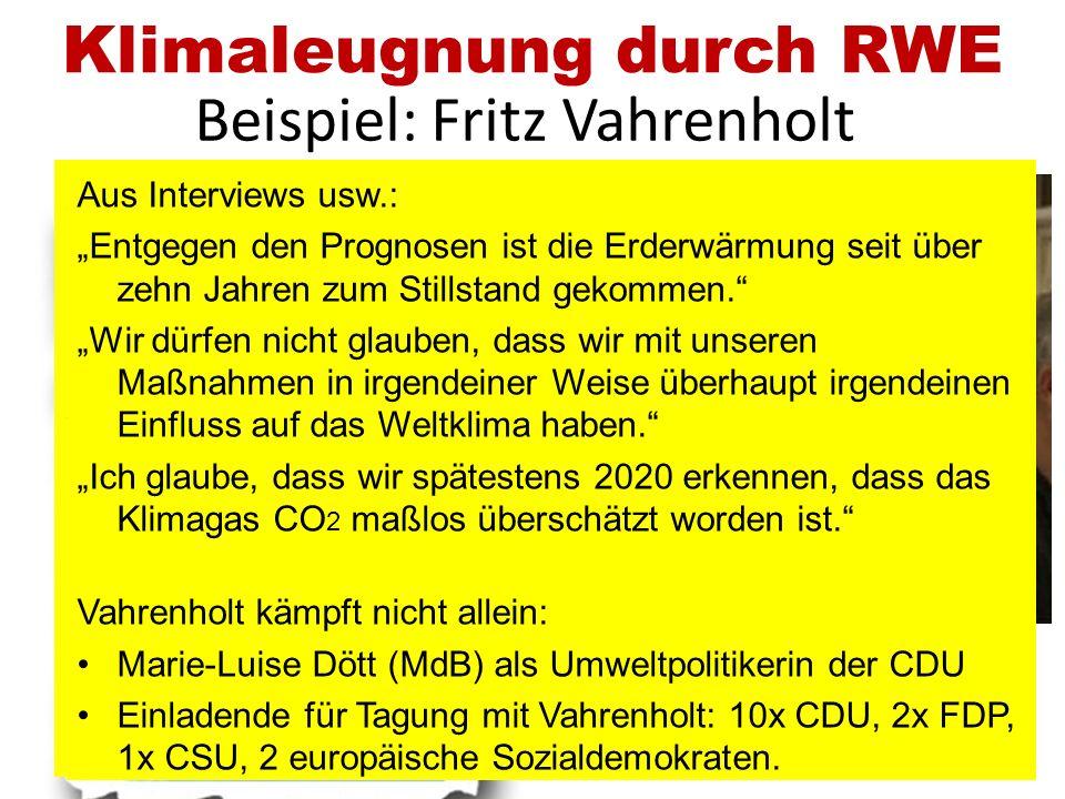 2. Klimawandel leugnen 2005 trafen sich laut Greenpeace RWE- Lobbyisten mit Chris Horner, klimaskeptischer Lobbyist aus den USA (RWEs Brüsseler Chef-