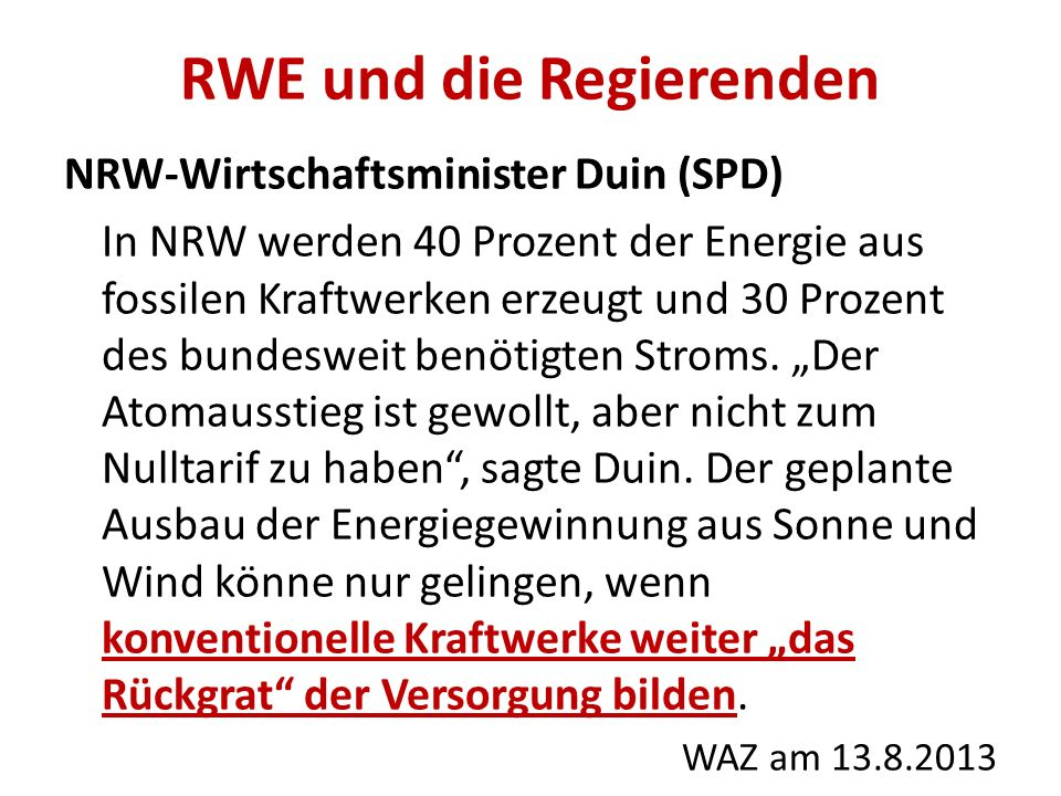 6. Seilschaften Eine Firma wie der Staat selbst: Plakate in der Landschaft schüchtern ein und kündigen Bestrafung an, als würde RWE selbst Menschen ve