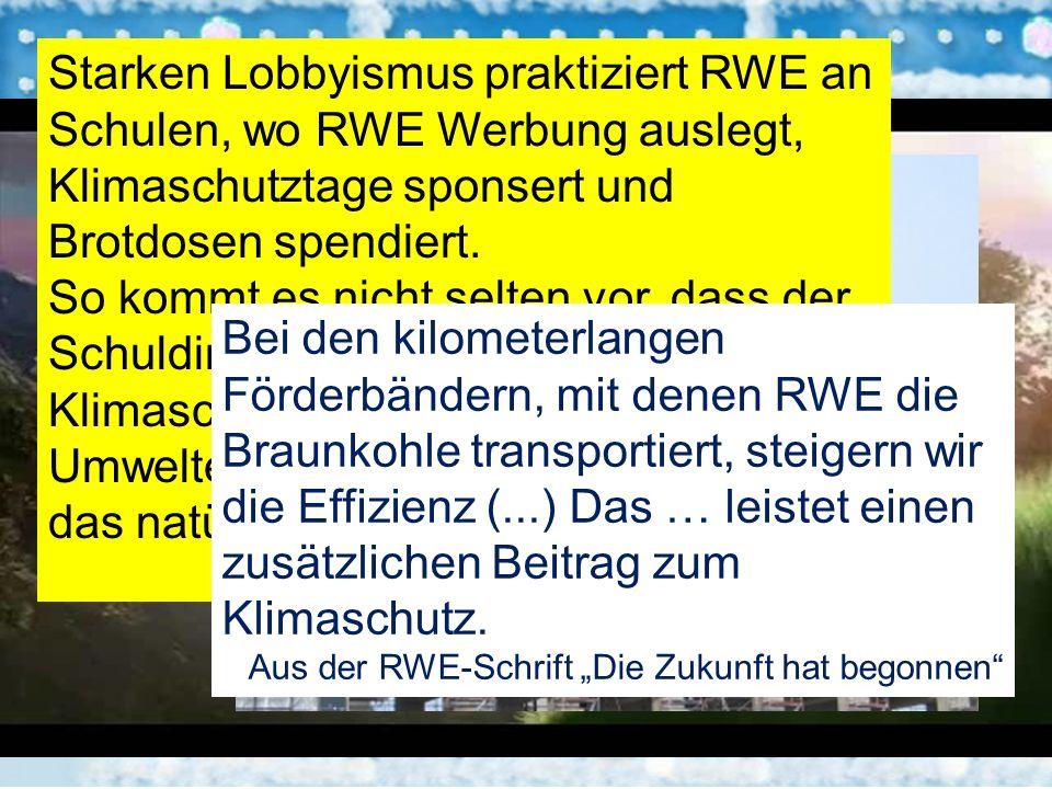 Viele, viele Ämterhäufungen: Hermann-Josef Arentz: ab 1980 MdL, erhielt jährlich 60.000 als RWE-Angestellter Werner Bischoff: MdL und RWE-Power Aufsichtsrat Wolfgang Clement: bis 1992 Aufsichtsrat Rheinbraun, ab 1990 Minister in NRW, bis 2005 Bundeswirtschaftsminister, danach RWE Power Aufsichtsrat Gregor Golland, CDU-MdL, Aufsichtsrat und Angestellter bei RWE Norbert Glanke, SPD-MdEP, Vizepräsident der Europäischen Energiestiftung (Lobbyist, u.a.
